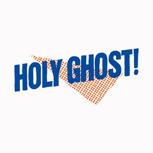 Image for 'Holy Ghost! (Deluxe Edition)'