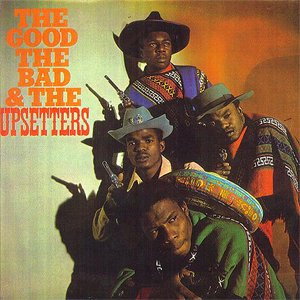 Image pour 'The good the bad & the upsetters'