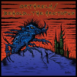 Image pour 'Orthrelm / Behold... The Arctopus'