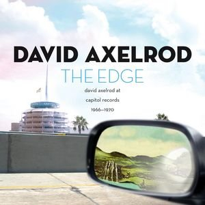 Image for 'The Edge: David Axelrod At Capitol Records 1966-1970'