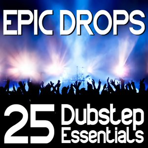 Image for 'Epic Drops - 25 Dubstep Essentials'