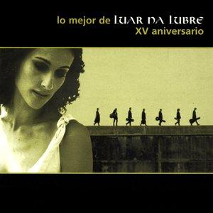 Image for 'Lo Mejor de Luar Na Lubre: XV Aniversario'