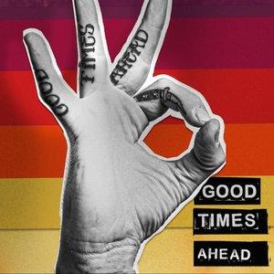 Imagen de 'Good Times Ahead'