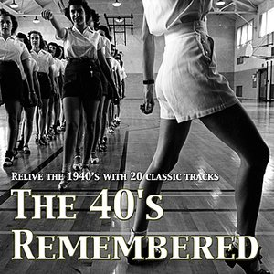 Image for 'The 40's Remembered'