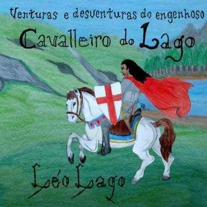 Image for 'Venturas e desventuras do engenhoso Cavalleiro do Lago (2007)'