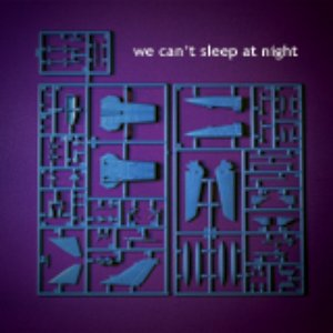 Image for 'We can't sleep at night'