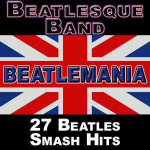 Image for 'Beatlemania: 27 Beatles Smash Hits (The British Invasion)'