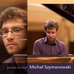 Image for 'Piano Recital: Michał Szymanowski'