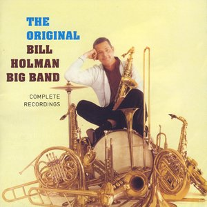 Image for 'The Original Bill Holman Big Band'