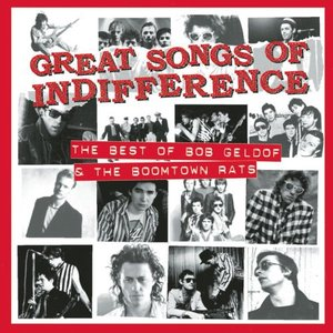 Image for 'Great Songs of Indifference: The Best of Bob Geldof & the Boomtown Rats'