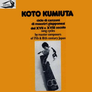 Imagem de 'Koto Kumiuta - Song Cycles by Master Composers of 17th & 18th Century'