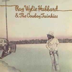 Image for 'Ray Wylie Hubbard & The Cowboy Twinkies'