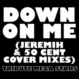 Image for 'Down On Me (No Drums Jeremih & 50 Cent Cover Mix)'