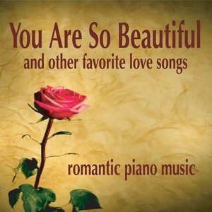 Image pour 'You Are So Beautiful: Romantic Piano Love Songs'