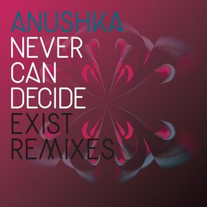 Image for 'Never Can Decide (Exist Remix)'