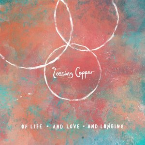 Image for 'Of Life and Love and Longing'