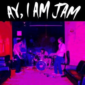 Image for 'AY, I AM JAM'