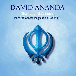 Image for 'Dhanyavad Ananda Mantras Cantos Mágicos del Poder III'