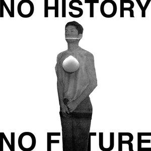 Immagine per 'NO HISTORY NO FUTURE'