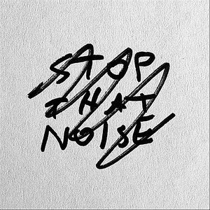 Image for 'Stop That Noise'