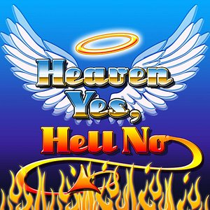 Image for 'Heaven Yes, Hell No'