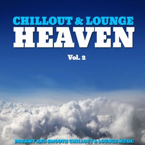 Image for 'Chillout & Lounge Heaven, Vol. 2 (Fine Selection of Dreamy and Relaxing Chillout Music)'