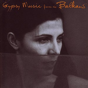 Image for 'Gypsy Nights Of The Balkans'
