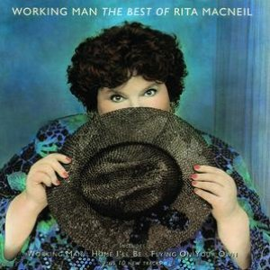 Image for 'Working Man - The Best Of Rita Macneil'