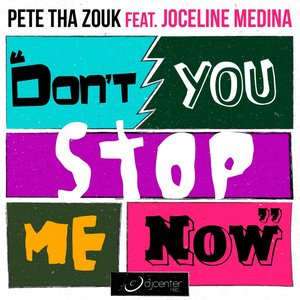 Image for 'Don't You Stop Me Now (feat. Joceline Medina)'