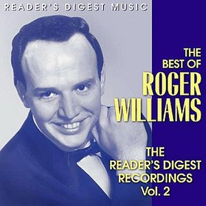 Image for 'Reader's Digest Music: The Best of Roger Williams: The Reader's Digest Recordings Vol. 2'