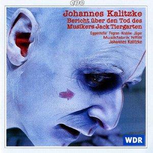 Image for 'Kalitzke: Bericht uber den Tod des Musikers Jack Tiergarten'
