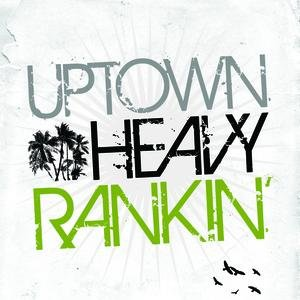 Image for 'Uptown Heavy Ranking'