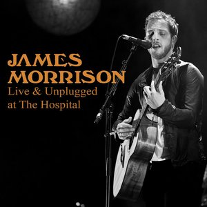 Image for 'James Morrison – Live & Unplugged At The Hospital'