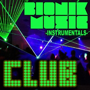 Image for 'Bionik Music - Club Instrumentals'