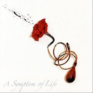 Image for 'A Symptom of Life'