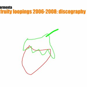 Image for 'Fruity Loopings 2006-2008: Discography'