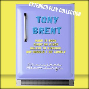 Image for 'Tony Brent: The Extended Play Collection'
