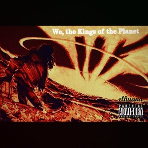 Image for 'We, the Kings of the Planet'