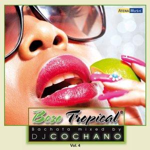 Image for 'Beso Tropical, Vol. 4 (Mixed By DJ Cochano: 19 Bachata Hits No-Stop Mixed)'