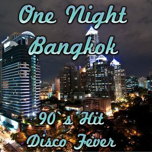 Image for 'One Night in Bangkok (90's Hit)'