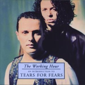 Bild für 'The Working Hour - An Introduction To Tears For Fears'