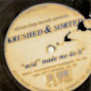 Image for 'Krushed & Sorted - Acid ? Made Me Do It'