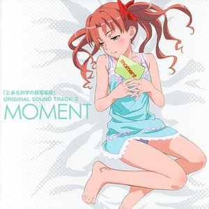 Image for 'とある科学の超電磁砲 ORIGINAL SOUND TRACK 2: MOMENT'