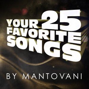 Image for 'Your 25 Favourite Songs By Mantovani'