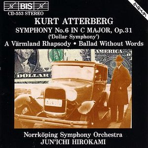 Image for 'ATTERBERG: Symphony No. 6 / A Varmland Rhapsody / Ballad without words, Op. 56'