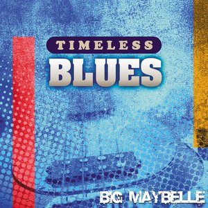 Image for 'Timeless Blues: Big Maybelle'
