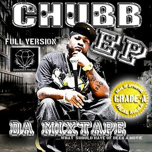 Image for 'Chubb EP Da Mixtape (Full Version)'
