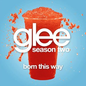 Image for 'Born This Way Glee Cast Version)'