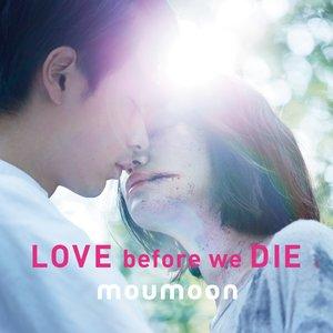 Imagem de 'Love Before We Die'