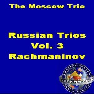 Image for 'Russian Trios Volume 3: Rachmaninov'